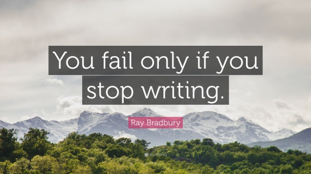 111848-Ray-Bradbury-Quote-You-fail-only-if-you-stop-writing.jpg